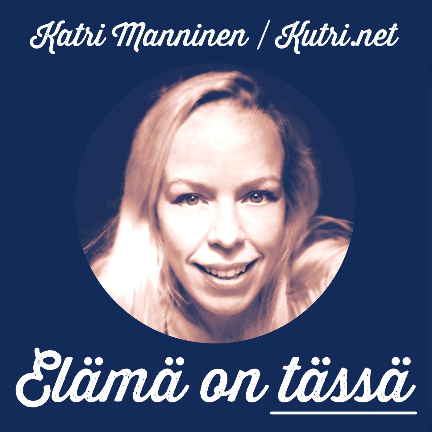 Elämä on tässä -- Kutri.net:in podcast